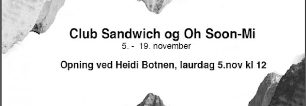 Club Sandwich and Oh Soon Mi at Galleri Puls